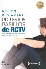 Por Estos Pasillos De Rctv / Nelson Bustamante