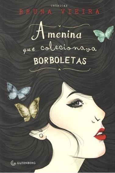 A Menina Que Colecionava Borboletas Autor: Bruna Vieira Edit