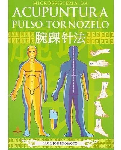 Livro - Microssistema Da Acupuntura Pulso-tornozelo