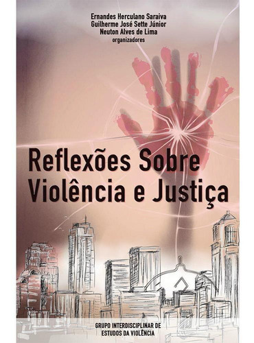 Reflexões Sobre Violência E Justiça