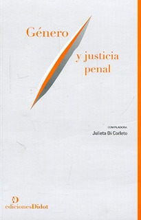 Genero Y Justicia Penal (rustica) - Di Corleto Julieta (com