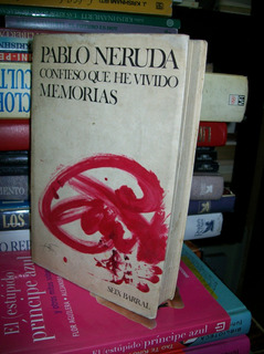 Confieso Que He Vivido Memorias - Pablo Neruda