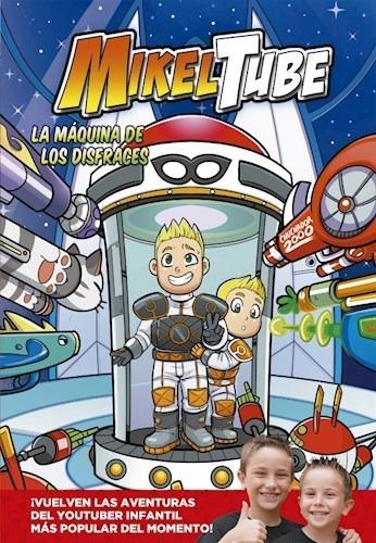 Libro La Maquina De Los Disfraces ( Comic 2 De Mikeltube ) D