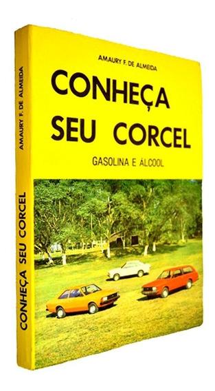 Conheça Seu Corcel E Belina (versões I E Il) Alc. Gas. Novo!