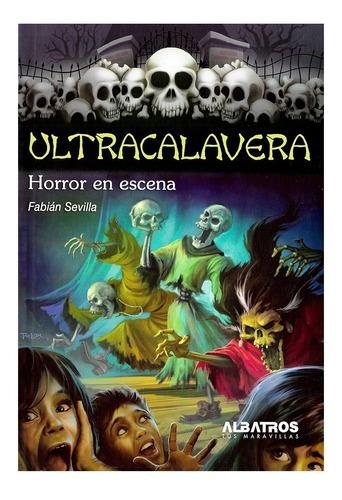 Ultracalavera - Horror En Escena - Editorial Albatros