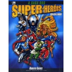A Saga Dos Super Heróis Brasileiros - Roberto Guedes
