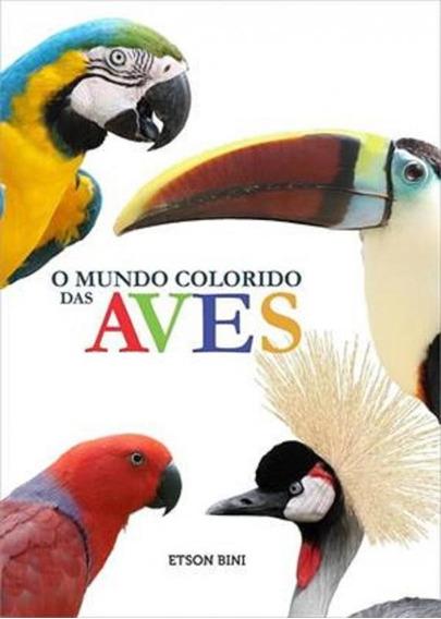 Mundo Colorido Das Aves, O - Homem Passaro