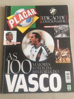 Revista Placar No.1258 - As 100 Maiores Fotos História Vasco