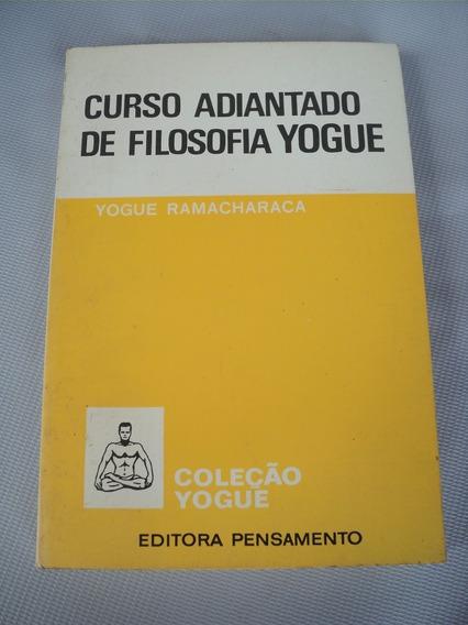 Curso Adiantado De Filosofia Yogue - Yogue Ramacharaca