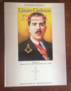 Lázaro Cárdenas. Presid. Comunista. Dos Tomos / S. Abascal