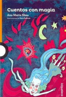 Cuentos Con Magia - Ana María Shua