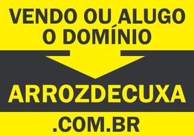 Alugo Ou Vendo Domínio .arrozdecuxa.com.br