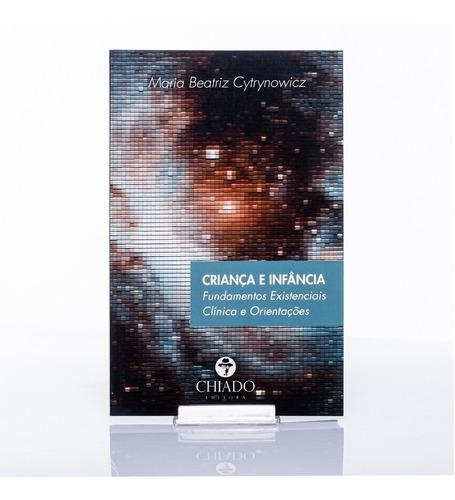 Imagem 1 de 5 de Livro Criança E Infância: Fundamentos Existenciais Clínica