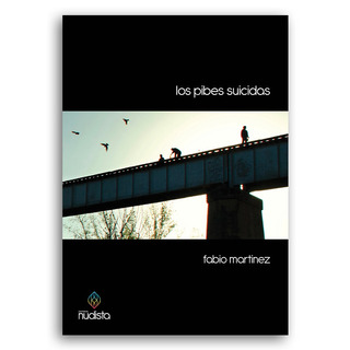 Los Pibes Suicidas - Fabio Martinez
