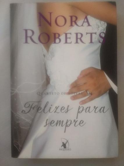 Quarteto De Noivas 4 - Felizes Para Sempre - Nora Roberts