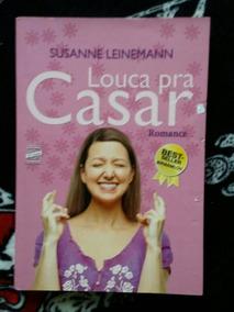 Livro: Louca Pra Casar - Susanne Leinemann