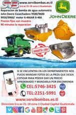 Reparacion De Bombas De Agua John Deere 9600,9500 Guatemala