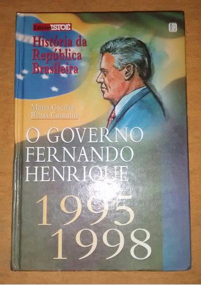 Livro História Da República Brasileira - 1995 A 1998 - Fhc