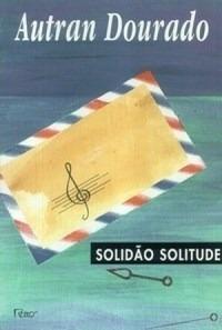Livro Solidão Solitude. Autran Dourado