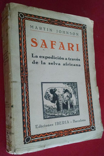 Safari, Expedición A Través De La Selva Africana, M. Johnson