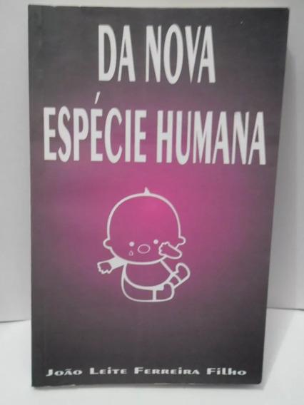 Da Nova Espécie Humana - João Leite Ferreira Filho