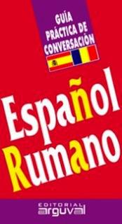 Guía Practica Español Rumano, Arguval