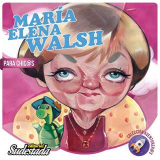 Maria Elena Walsh Para Chicos