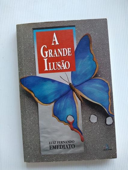 Livro - A Grande Ilusão - Luiz Fernando Emediato