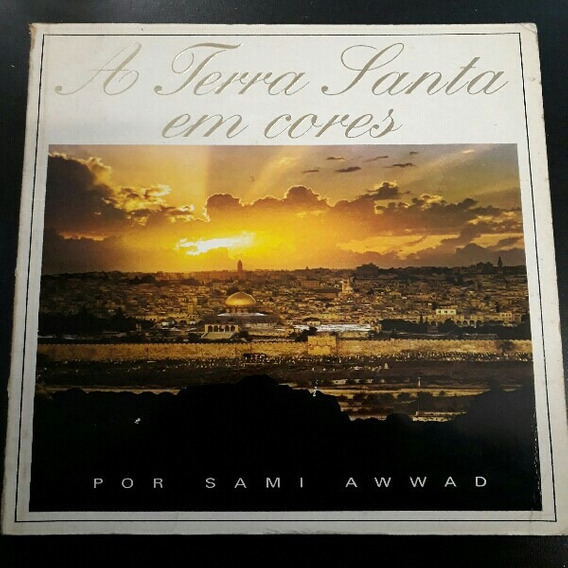 A Terra Santa Em Cores - Sami Awwad