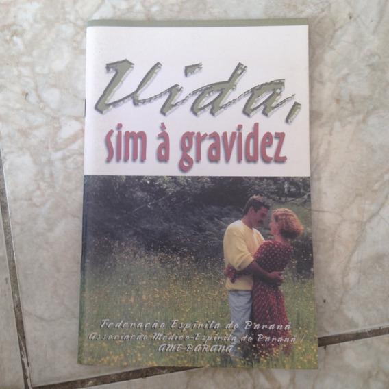 Livro Vida , Sim À Gravidez Federação Espírita Do Paraná