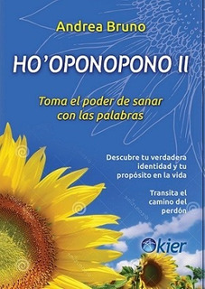 Libro Ho Oponopono 2 - Andrea Bruno - Sanar Con Las Palabras