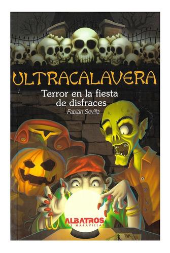 Ultracalavera - Terror Fiesta Disfraces - Editorial Albatros