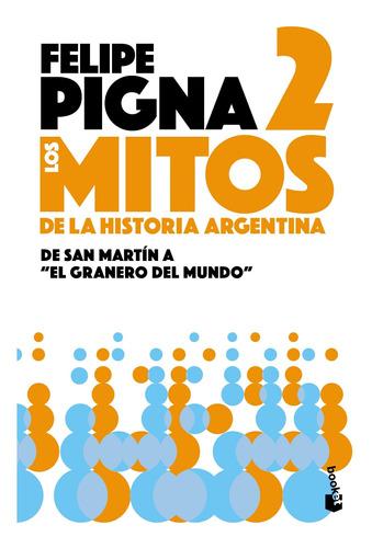 Imagen 1 de 3 de Mitos De La Historia Argentina 2 De Felipe Pigna- Booket