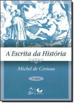 Escrita Da Historia, A - 3ª Edicao