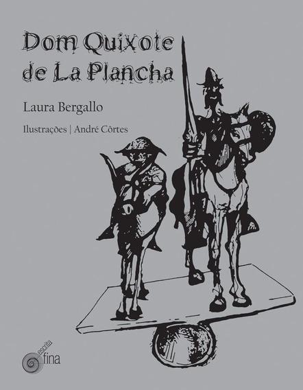 Dom Quixote De La Plancha - Laura Bergallo