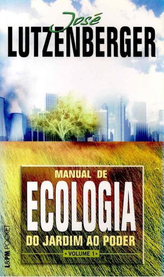 Manual De Ecologia - Do Jardim Ao Poder - Vol. 1