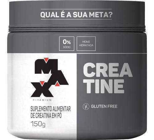 Imagem 1 de 5 de Creatina 150g Max Titanium Monohidratada - 100% Pura Em Pó