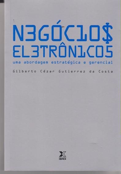 Negócios Eletrônicos - Gilberto Cézar Gutierrez Da Costa