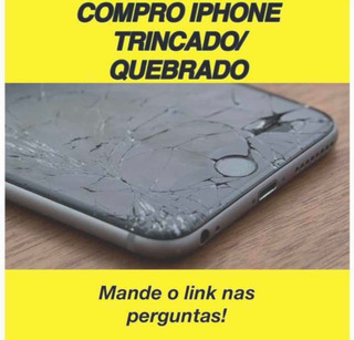 Compro iPhone Com Tela Trincada Xr, X, Xr 7, 8, 11, Plus Max