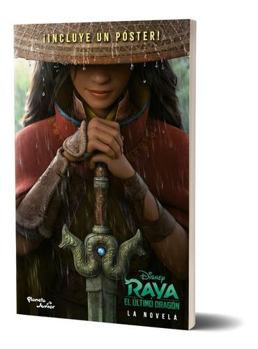 Imagen 1 de 6 de Raya Y El Último Dragón. La Novela De Disney  Planeta Junior
