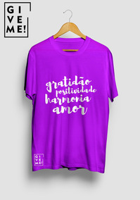 Camisa Give Me - Tudo Que Eu Preciso