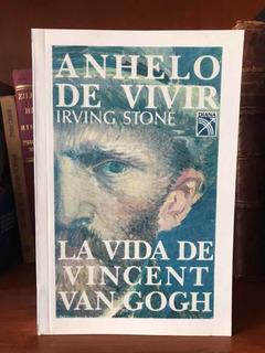 Vincent Van Gogh Anhelo De Vivir La Vida De Vincent Irving S