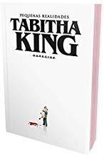 Pequenas Realidades Tabitha King