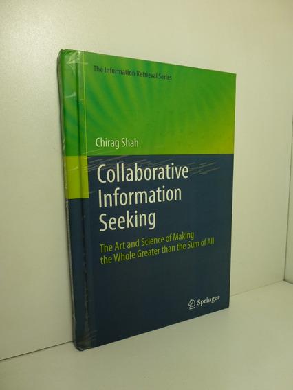 Collaborative Information Seeking - Chirag Shah