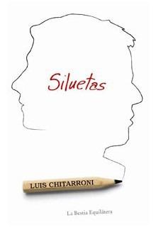 Siluetas, Luis Chitarroni, Ed. Bestia Equilátera