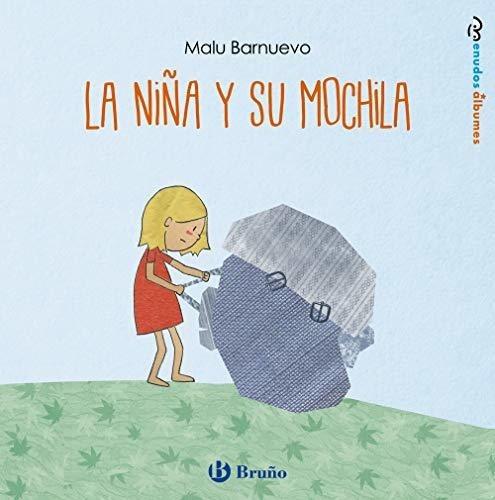 Niña Y Su Mochila,la - Barnuevo, Malu