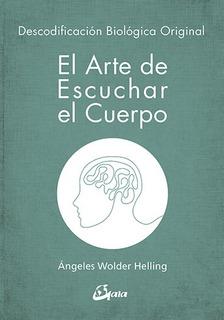 El Arte De Escuchar El Cuerpo - Libro Angeles Wolder Helling
