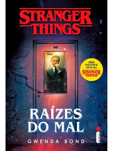 Livro Stranger Things Raízes Do Mal - Série Oficial Volume 1