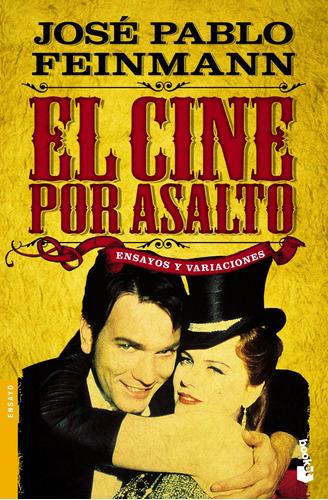 Imagen 1 de 3 de El Cine Por Asalto De José Pablo Feinmann  - Booket