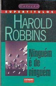 Ninguém É De Ninguém - Harold Robbins